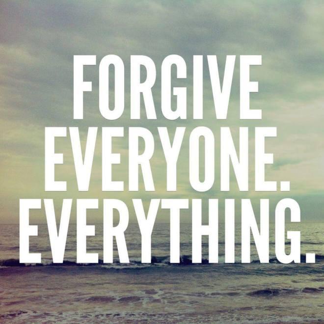 forgive everyone everything